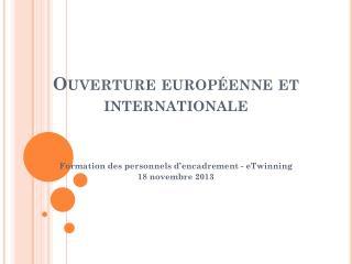 Ouverture européenne et internationale