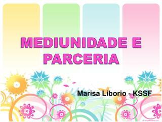 MEDIUNIDADE E PARCERIA