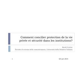 Comment concilier protection de la vie privée et sécurité dans les institutions?