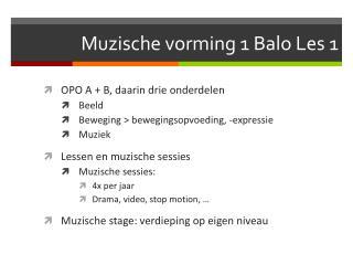 Muzische vorming 1  Balo  Les 1
