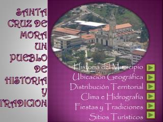 Santa cruz de mora un pueblo de  historia Y TRADICION
