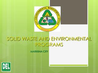SOLID WASTE AND ENVIRONMENTAL PROGRAMS