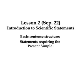 Lesson 2 (Sep. 22) Introduction to Scientific Statements
