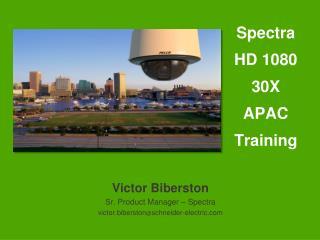 Spectra  HD 1080 30X  APAC Training