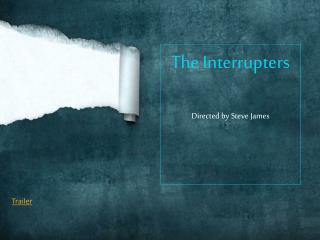 The Interrupters Directed by Steve James