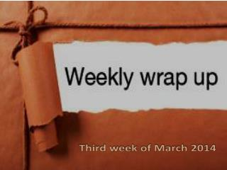 Third  week  of  March  2014