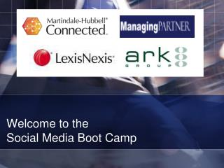 Welcome to the  Social Media Boot Camp