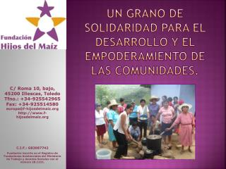 Un grano de solidaridad para el desarrollo Y EL EMPODERAMIENTO de las comunidades.