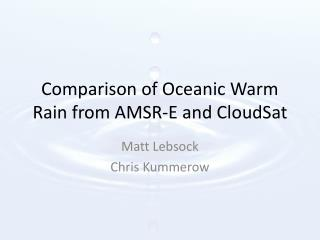 Comparison of Oceanic Warm Rain from AMSR-E and  CloudSat