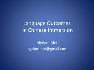 Language Outcomes in Chinese  Immersion