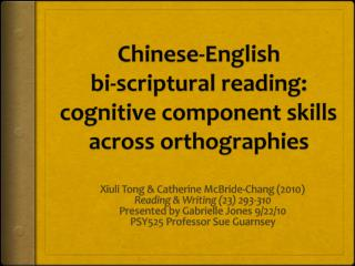Chinese-English  bi-scriptural reading: cognitive component skills across orthographies
