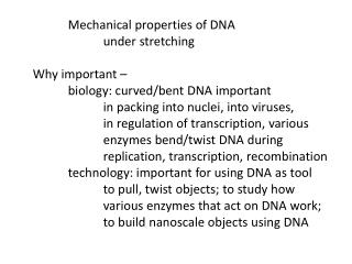 Mechanical properties of DNA  under  stretching Why important –