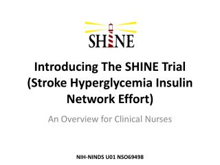 Introducing The SHINE Trial (Stroke Hyperglycemia Insulin Network Effort)