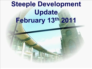 Steeple Development Update  February 13th 2011