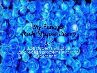 My Fancies  Rah'Nique Perry