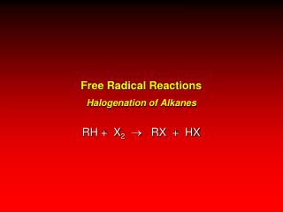 Free Radical Reactions Halogenation  of  Alkanes