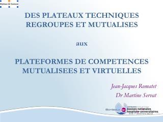 Jean-Jacques Romatet Dr Martine Servat