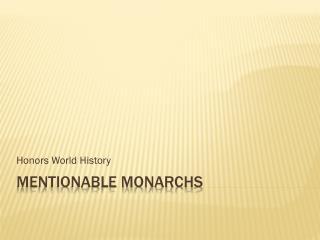 Mentionable Monarchs
