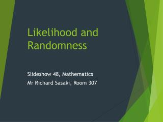 Likelihood and Randomness