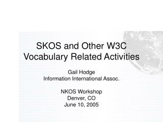 SKOS and Other W3C Vocabulary Related Activities