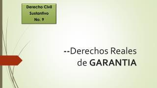 -- Derechos Reales  de  GARANTIA