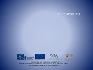 VY_  32_INOVACE_D.13