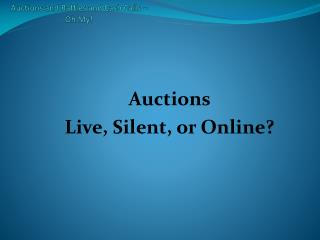 Auctions and Raffles and Cash Calls  – Oh  My!