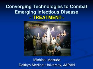 Converging Technologies to Combat Emerging  Infectious  Disease ~ TREATMENT~