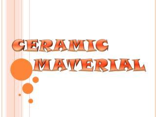 CERAMIC    MATERIAL