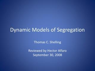 Dynamic Models of Segregation