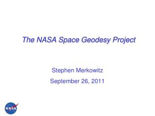 The NASA Space  Geodesy  Project