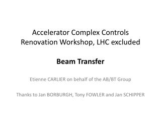Accelerator Complex Controls Renovation Workshop, LHC excluded Beam Transfer