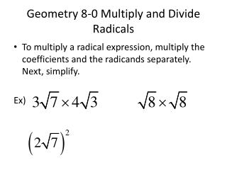 Geometry 8-0 Multiply and Divide Radicals