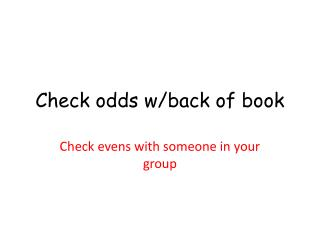 Check odds w/back of book