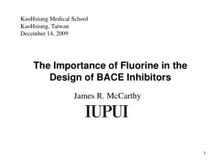 The Importance of Fluorine in the Design of BACE Inhibitors