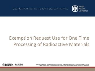 Exemption Request Use for One Time Processing of Radioactive Materials