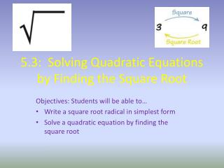 5.3:  Solving Quadratic Equations by Finding the Square Root