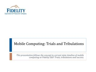 Mobile Computing: Trials and  Tribulations