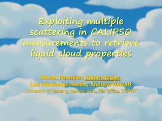Exploiting multiple scattering in CALIPSO measurements to retrieve liquid cloud properties