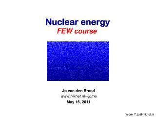 Jo van den Brand www.nikhef.nl/~jo/ne May 16,  2011