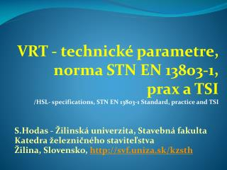 VRT - technické parametre, norma STN EN 13803-1, prax a TSI