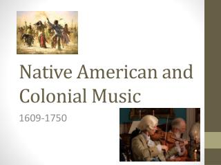 Native American and Colonial Music