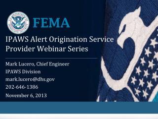 IPAWS Alert Origination Service Provider  Webinar Series