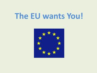 The EU wants You!