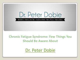 Chronic Fatigue Syndrome: Few Things You Should Be Aware Abo