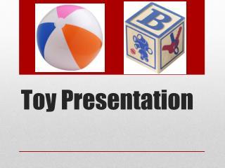 Toy Presentation