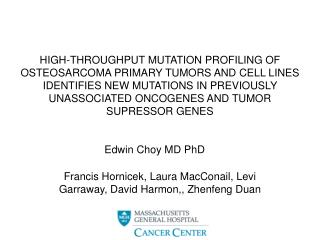 HIGH-THROUGHPUT MUTATION PROFILING OF OSTEOSARCOMA PRIMARY TUMORS AND CELL LINES IDENTIFIES NEW MUTATIONS IN PREVIOUSLY