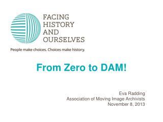 From Zero to DAM!