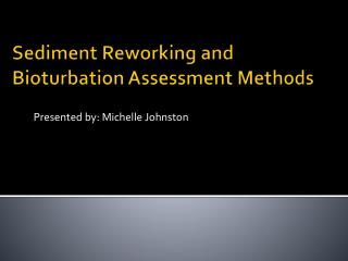 Sediment Reworking and Bioturbation Assessment Methods