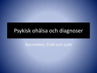 Psykisk ohälsa och diagnoser